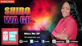 Nii Ndingitwika Wee | Shiru Wa Gp | Official Audio