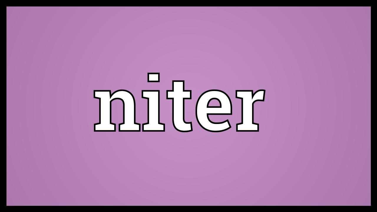niter meaning youtube