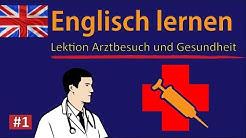 Englisch lernen für Anfänger | Lektion Arztbesuch und Gesundheit Teil 1 | Deutsch-Englisch 🇬🇧 ✔️