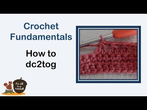 dc2tog - Crochet Fundamentals #11