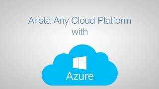 Arista Any Cloud Platform with Microsoft Azure