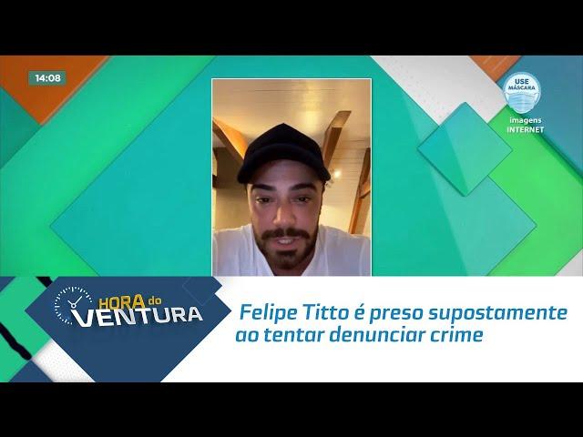 Felipe Titto é preso supostamente ao tentar denunciar crime de abandono de animal