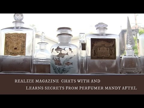 Realize Magazine chats with Perfumer Mandy Aftel