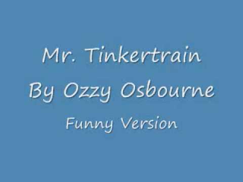 Mr. Tinkertrain by Ozzy Osbourne, Funny Version
