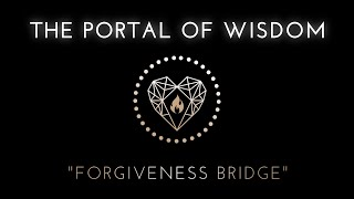 💜 RITA HRAIZ 💜 FORGIVENESS BRIDGE