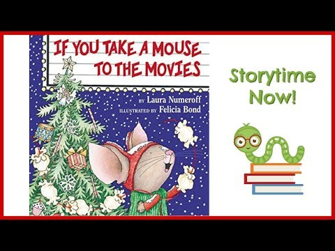 If You Take A Mouse To The Movies - By Laura Numeroff | Kids Books Read Aloud