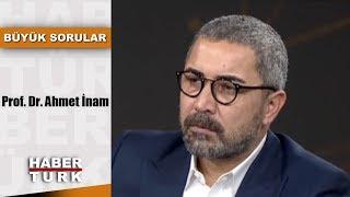 Büyük Sorular - 6 Ocak 2019 (Prof. Dr. Ahmet İnam)