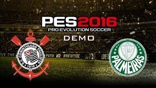 Corinthians vs. Palmeiras - 1º Gameplay e Impressões   PES 2016 - Demo [PT-BR]