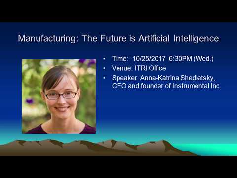 CIESF20171025 Manufacturing: The Future is Artificial Intelligence