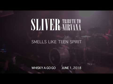 Sliver Tribute To Nirvana (Smells like teen spirit) Live at the Whisky a GoGo