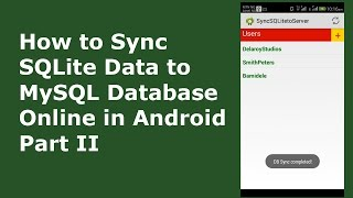 HOW TO SYNC SQLITE DATA TO MYSQL DATABASE ONLINE IN ANDROID PART II