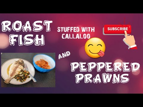 How To Cook Roast Fish Stuffed With Callaloo😋 || Peppered Prawns🦐