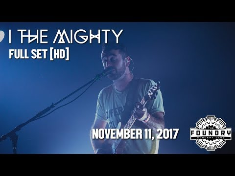 I The Mighty - Full Set HD - Live at The Foundry Concert Club