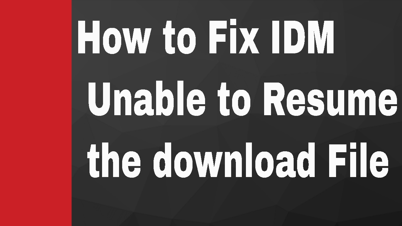 how to fix idm unable to resume the downloading file youtube