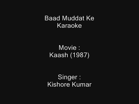 Baad Muddat Ke - Karaoke - Kaash (1987) - Kishore Kumar