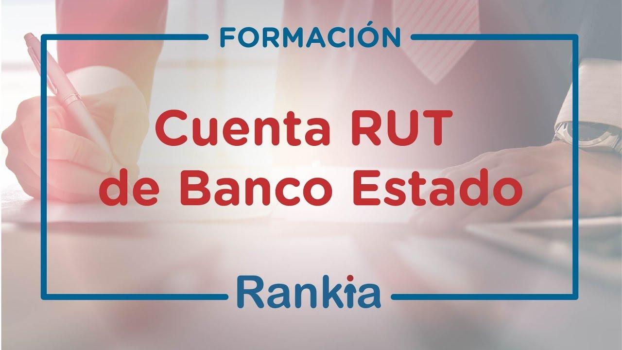 Cuenta Rut De Banco Estado Solicitud Requisitos Y Beneficios