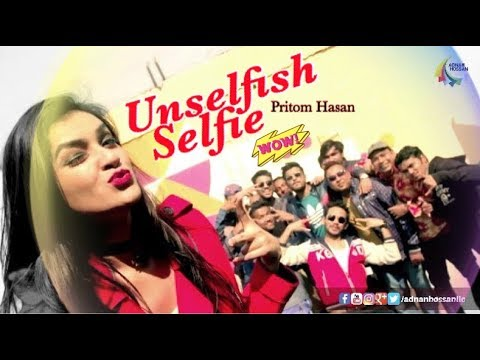 Unselfish Selfie | Full Video Song | Siam Ahmed | Pritom Hasan | Bangla New Song 2017