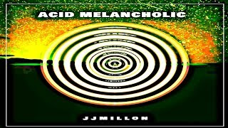Acid Melancholic (Breakbeat Mix)(Descarga Gratis) by JJMillon 2018