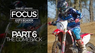 FOCUS | Coty Schock - Part 6: The Comeback