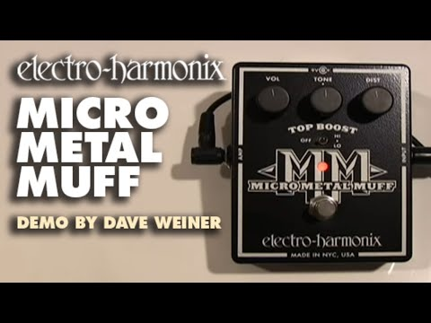 Micro Metal Muff - Demo by Dave Weiner - Distortion with Top Boost