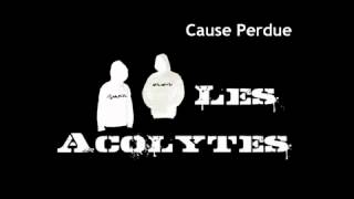 Les Acolytes x HB x Nakthi - Cause Perdue