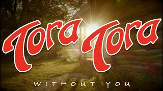 Tora Tora 'Without You' Acoustic