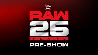 RAW 25 Pre-Show: Jan. 22, 2018