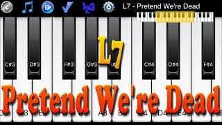 L7 - Pretend We're Dead - Learn To Master Piano Melody