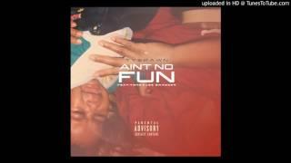 Tyshawn Ft. Tone & Lee Swagger- Ain't No Fun