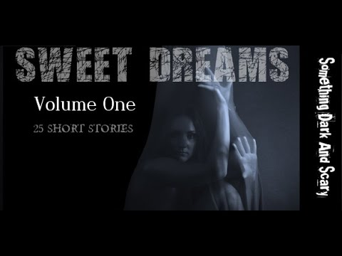 Sweet Dreams Volume One (( 25 Short Stories ))  O :
