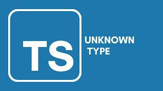 Typescript Tutorial - 9 - Unknown Type