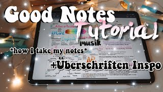 Good Notes Tutorial!📝 Wie mache ich  meine Notizen? | kathie