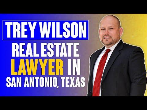 Trey Wilson Real Estate Lawyer in San Antonio, Texas