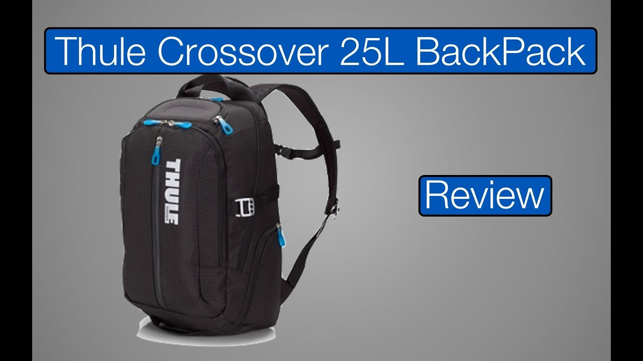 the best attitude df3b5 bfc18 Review: Thule Crossover 25L BackPack (Fits 17inch Laptop)