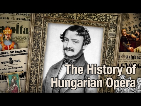 Where the World Unfolds - The History of Hungarian Opera