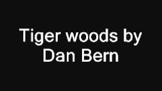 Watch Dan Bern Tiger Woods video
