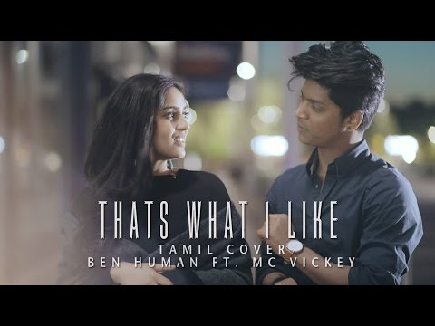 Bruno Mars - That's What I Like | Tamil Cover by Ben Human ft. MC Vickey