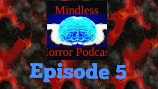 Mindless Horror Podcast Episode 5 - MORE HALLOWEEN NEWS, FIVE NIGHTS MOVIE, AND CRYPT TV!!!!