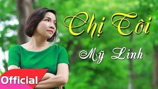 Chị Tôi - Mỹ Linh [Karaoke MV HD]