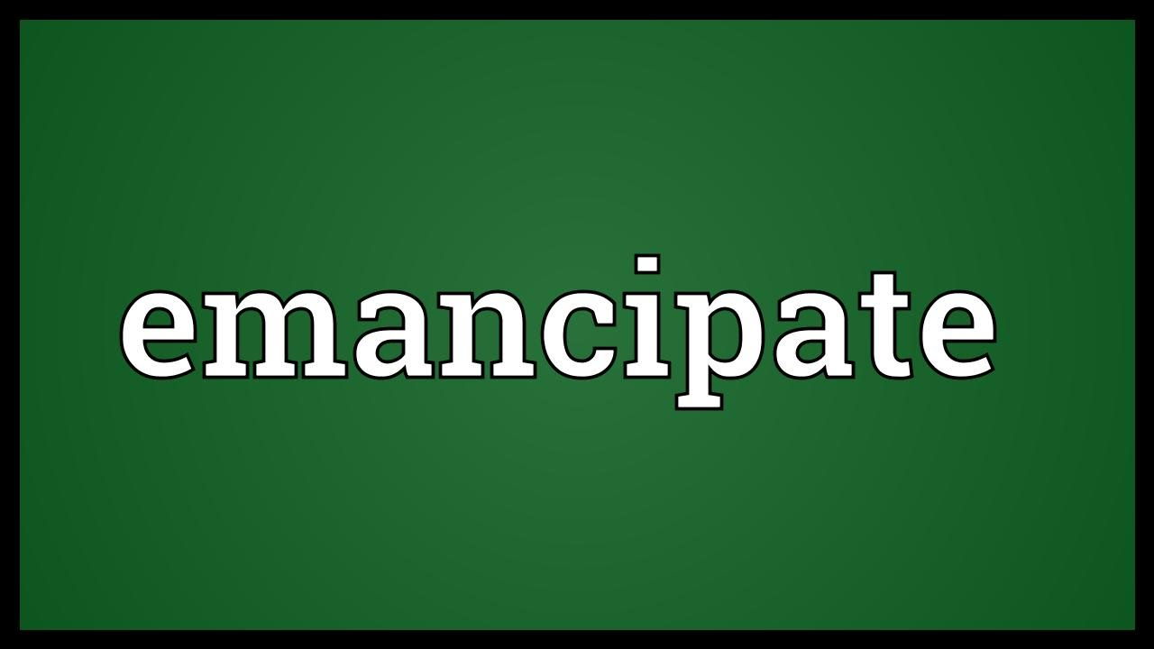 Emancipate Meaning - YouTube