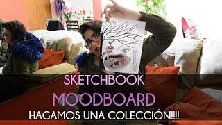MI SKETCHBOOK, HAGAMOS EL MOODBOARD! (HAGAMOS UNA COLECCIÓN)- FARFELÚ