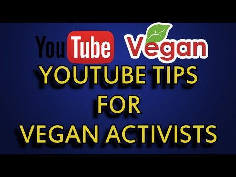 YouTube Tips For Vegan Activists