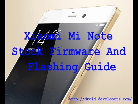 How To Download Xiaomi Mi Note Stock Firmware And Flashing Guide