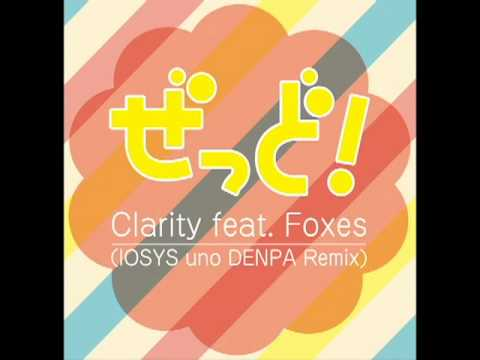 【Remix】Zedd - Clarity feat. Foxes (IOSYS uno DENPA Remix)【Full】