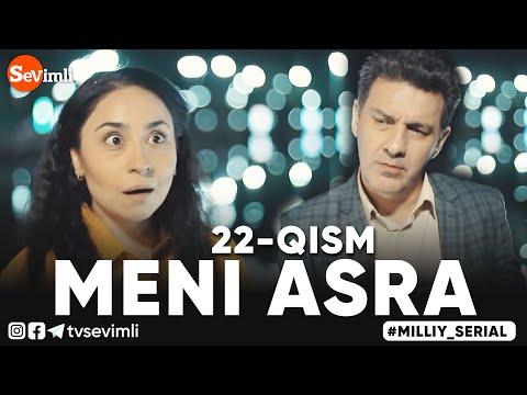 MENI ASRA (o'zbek Serial) | МЕНИ АСРА (узбек сериал) 22-qism