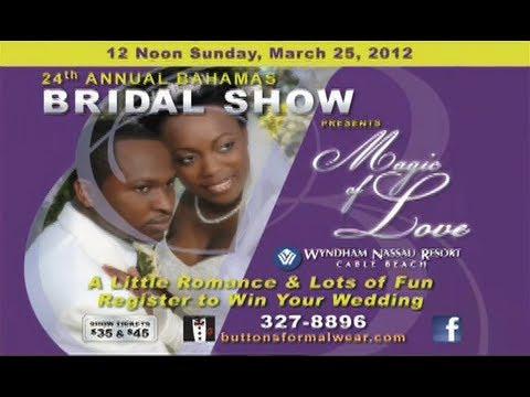 Full Video of Bahamas Bridal Show 2012: Magic of Love