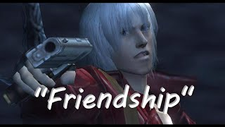 """Devil May Cry """"FRIENDSHIP"""""""