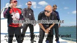 Jowell & Randy feat Wisin y Yandel - Loco (Remix)