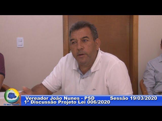 Vereador João Nunes PSD 1ª Discussão Projeto Lei 006 Sessão 19 03 2020