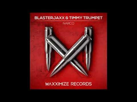 Blasterjaxx & TimmyTrumpet - Narco (Extended Mix)